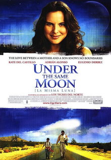 Movie Trailers: Under the Same Moon (La Misma Luna)