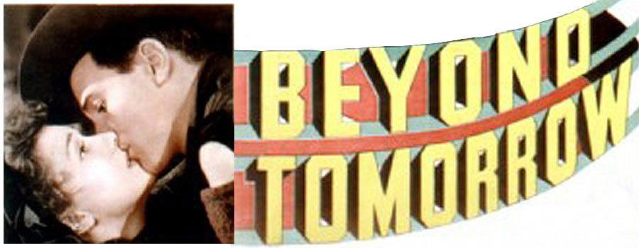Beyond Tomorrow Full Movie