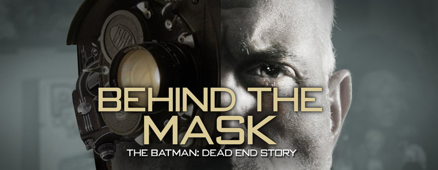 Behind the Mask: The Batman Dead End Story