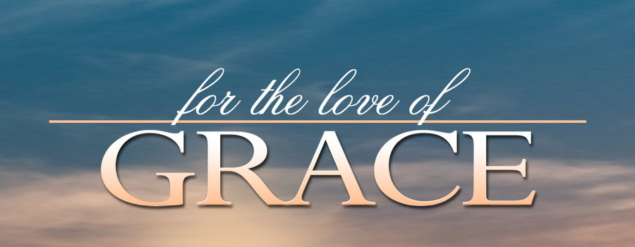 For the Love of Grace Full Movie